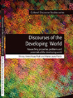 Shi-xu, Prah, K.K. and Pardo, M. L. (2016) Discourses of the Developing World: Researching properties, problems and potentialsof the developing world. New York: Routledge.